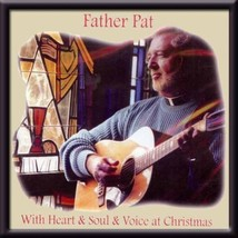 WITH HEART & SOUL & VOICE AT CHRISTMAS by Father Pat