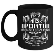 I'm A Press Operator Coffee Mug, Funny Gift For Operator Coffee Cup - £17.43 GBP