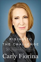 Rising to the Challenge: My Leadership Journey [Hardcover] Fiorina, Carly image 1