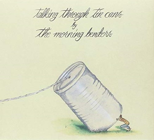 Talking Through Tin Cans by The Morning Benders Cd