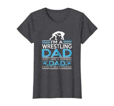 Dad Shirts - Im Wrestling Dad Like Normal Dad Except Cooler Shirt Wowen - $19.95+