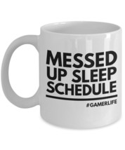 """Mugs For Gamers """"Messed Up Sleep Schedule Gaming Mug"""" Gamers Will Unders... - $14.95"""