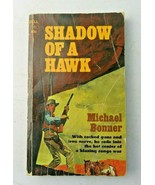 Shadow of A Hawk by Michael Bonner 1968 FIRST PRINTING - $8.00