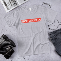 EDDIE WOULD GO T-Shirt / made in USA / t-shirt  image 7