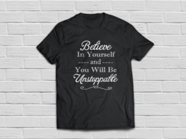Quote t shirt - motivational t-shirt - Great gift ideas - $18.95