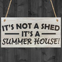 It's Not A Shed, It's A Summer House Novelty Garden Sign Wooden Plaque Gift - $12.86
