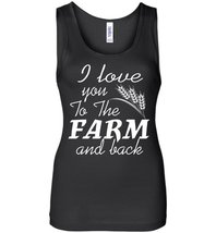 I Love You To The Farm In Back Tank Top - $21.99+