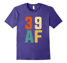 Vintage 39 AF T-Shirt 39 yrs old Bday 39th Birthday Shirt Men - $17.95+