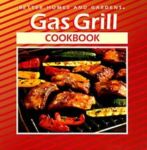 Gas Grill Cookbook (Better Homes and Gardens(R)) McConnell, Shelli and B... - $7.16