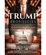 The Trump Prophecies: The Astonishing True Story of the Man Who Saw Tomo... - $10.74
