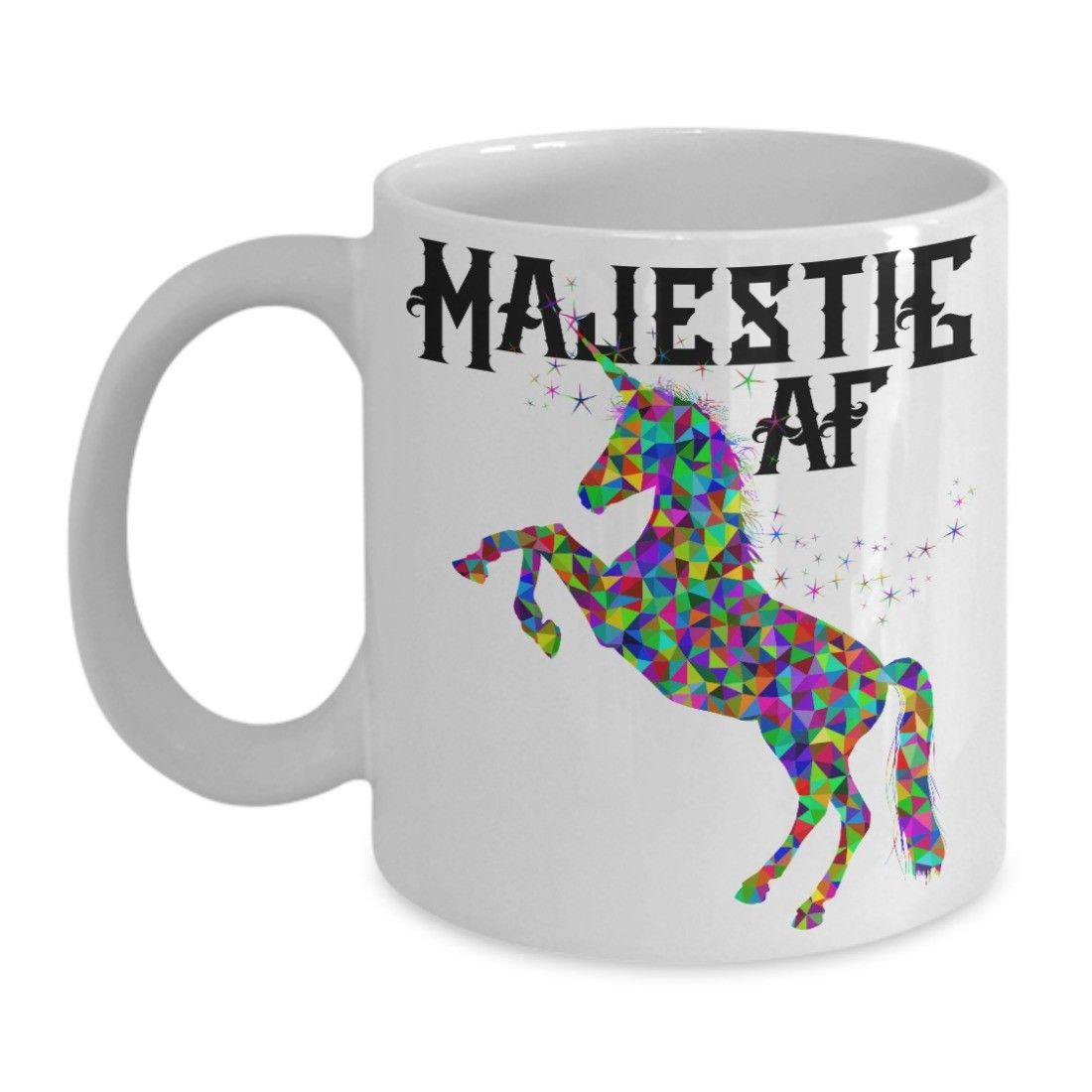 Majestic AF Mug Unicorn Cup Coffee Gift Idea Mom Wife Girlfriend Ceramic White