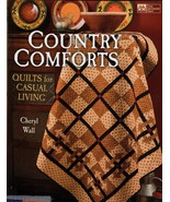 Country Comforts Quilts for Casual Living Cheryl Wall patterns Book That... - $8.99