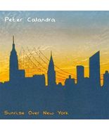 Sunrise Over New York * by Peter Calandra (CD, Aug-2003, CD Baby (distri... - $9.00