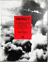 Impact the Army Air Forces' Confidential Picture History of World War II... - $6.95