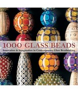 1000 Glass Beads: Innovation & Imagination in Contemporary Glass Beadmak... - $36.63