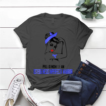 Proud Mom Of An Osteogenesis Imperfecta Warrior T- Shirt Birthday Funny ... - $15.99+