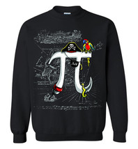 Pirate Pi Day Sweashirt - $13.95+