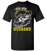 This Girl Loves Fishing With Her Husband T shirt - $19.99+