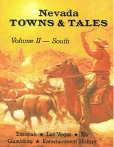 Nevada Towns and Tales Volume 2 - South ~ Ghost Towns - $24.95