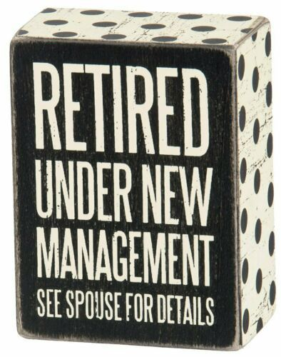Primary image for Retired Under New Management See Spouse For Details Box Sign Primitives by Kathy