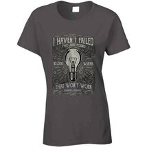I Havent Failed Ladies T Shirt image 3