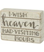 Country new small wood block sign sitter/ If Heaven had visiting Hours - $12.19