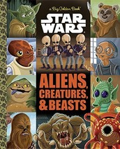 The Big Golden Book of Aliens, Creatures, and Beasts (Star Wars) by Thom... - $9.80
