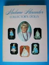 MADAME ALEXANDER COLLECTOR'S DOLLS  BOOK 1948-1977 MA Madam - $38.61