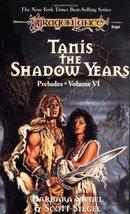 Tanis, the Shadow Years (Dragonlance: Preludes) (v. 6) Barbara Siegel an... - $4.46