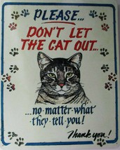 Don't Let The Cat Out Metal Sign - $19.95