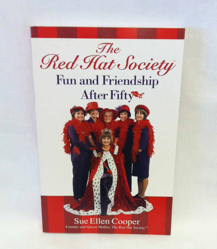 Primary image for SC book The Red Hat Society Fun and Friendship After Fifty by Sue Ellen Cooper