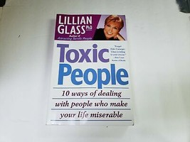 Toxic People: 10 Ways Of Dealing With People Who Make Your Life Miserable - $4.94