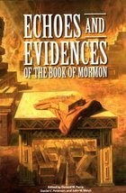 Echoes and Evidences of the Book of Mormon [Paperback] Parry, Donald W.;... - $11.00