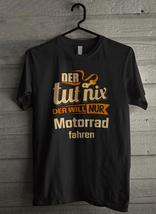 Der tut nix der will nur Motorrad - Custom Men's T-Shirt (3856) - $19.13+