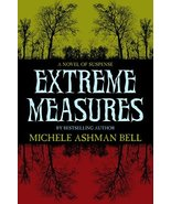 Extreme Measures Michele Ashman Bell - $4.88