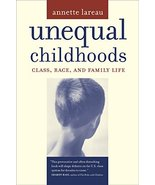 Unequal Childhoods: Class, Race, and Family Life Lareau, Annette - $4.85