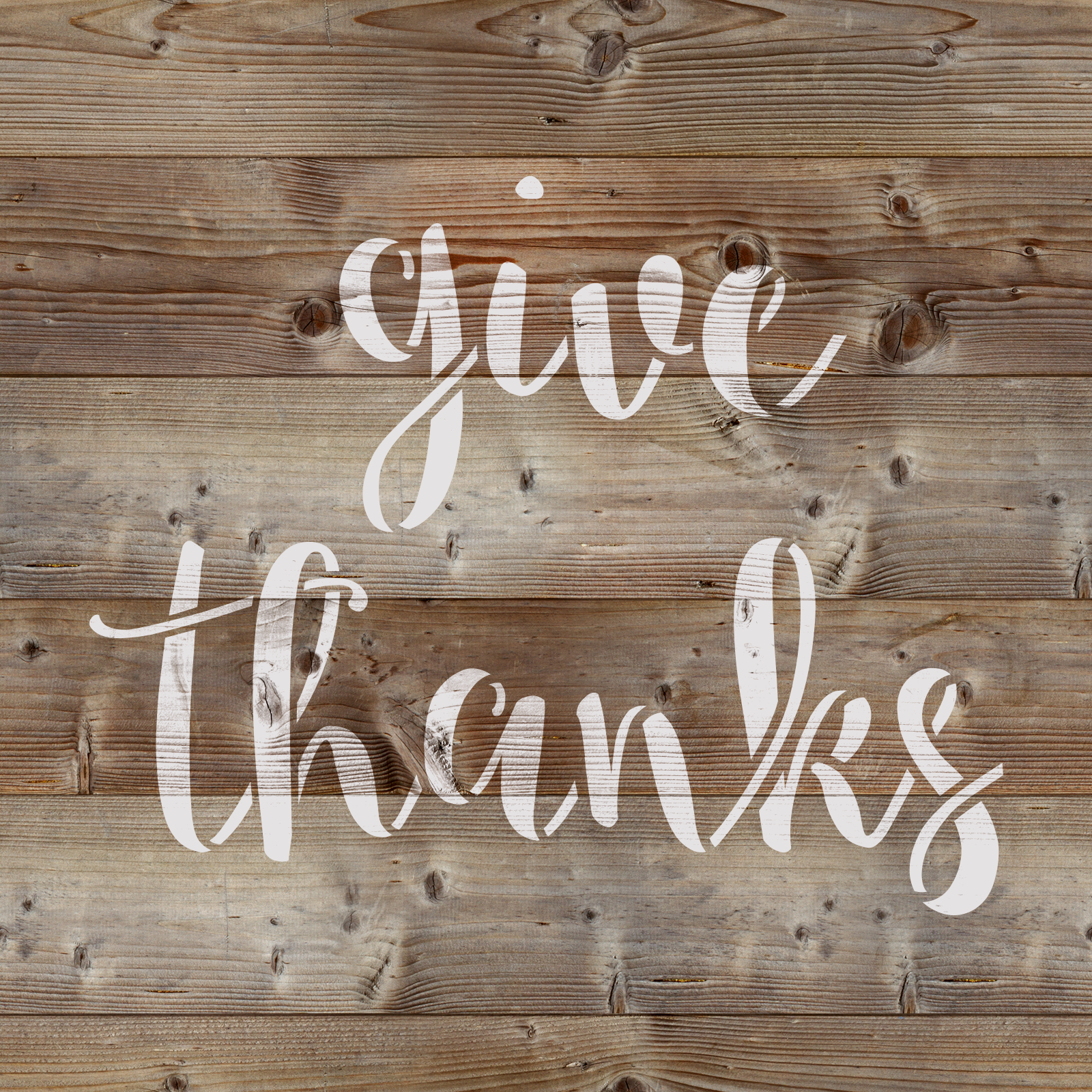 Give Thanks Stencil - Reusable Stencils of Give Thanks Sign