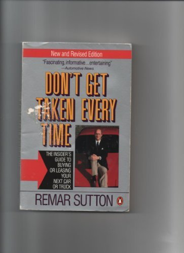 Don't Get Taken Every Time: Fourth Revised Edition Sutton, Remar