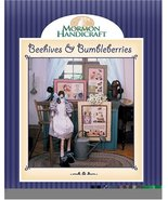 Beehives and Bumbleberries: Mormon Handicraft Severe, Suzanne; Danzig, A... - $1.50