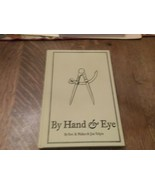 By Hand & Eye by George and Jim Tolpin Walker 2013 HC - $187.00