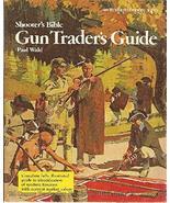 Shooter's Bible Gun Trader's Guide [Paperback] Wahl, Paul - $24.70