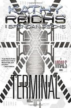 Terminal: A Virals Novel [Hardcover] Reichs, Kathy and Reichs, Brendan image 1