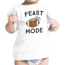 Feast Mode Baby White Shirt - $13.99