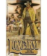 Longarm and the Santa Cruz (Longarm #78) Evans, Tabor - $3.80
