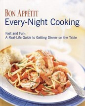 Bon Appetit Every-Night Cooking : Fast and Fun: A Guide to Getting good ... - $15.79