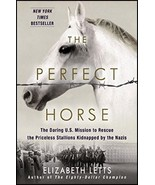 The Perfect Horse: Rescue of the Spanish Riding School Lipizzaners :  Ne... - $15.85