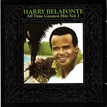 Harry Belafonte CD All Time Greatest Hits Vol. 1 - $1.99