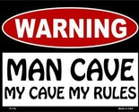 """Warning: Man Cave My Cave My Rules 9"""" x 12"""" Metal Novelty Parking Sign"""