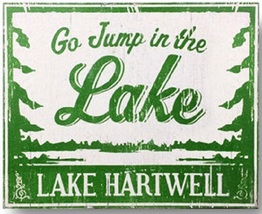 **Lake Sign Go Jump In The...Lake Hartwell  Rustic Wood Sign 11 x 14 Ite... - $32.00
