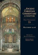 Matthew 14-28 (Ancient Christian Commentary on Scripture) [Hardcover] Si... - $59.99